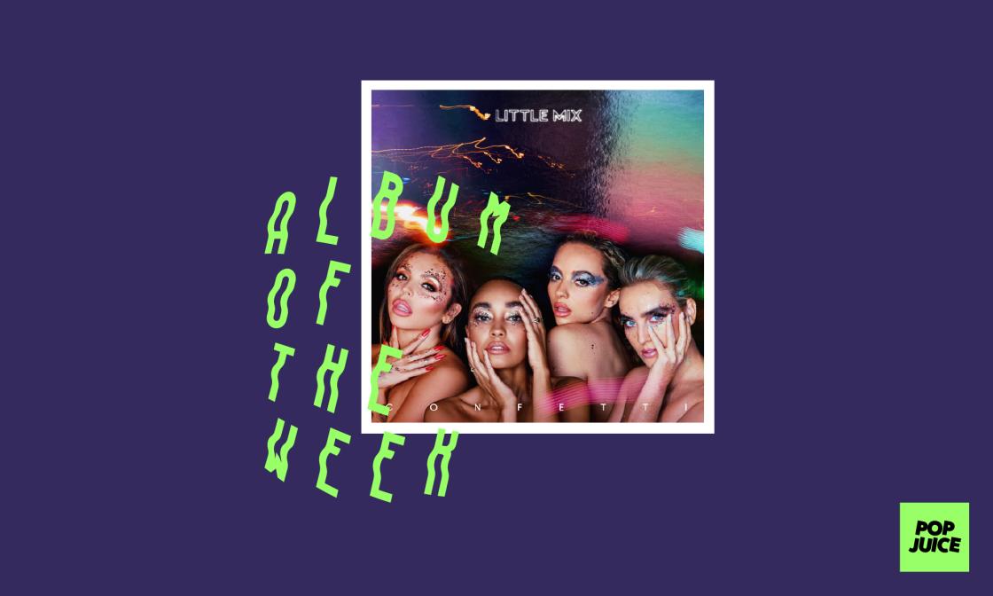 Little Mix's Confetti review - POPJUICE