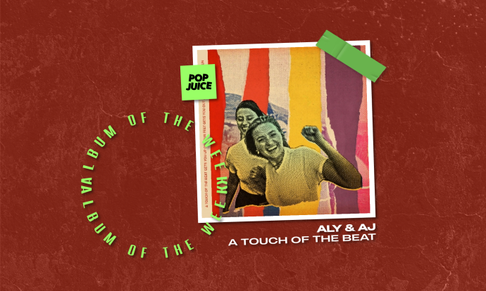 Aly & AJ's A Touch of the Beat review - POPJUICE